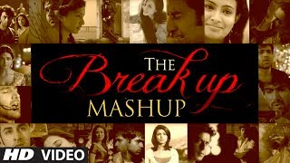 The Break Up MashUp Full Video Song 2014  DJ Cheta
