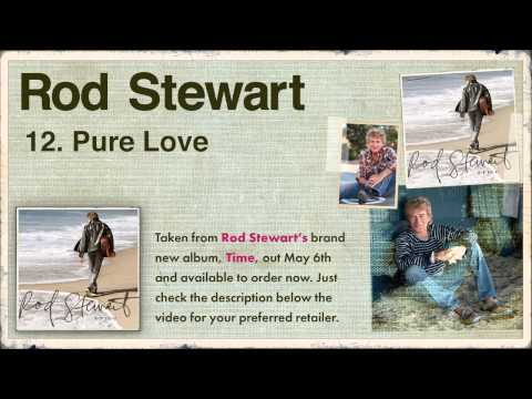12. Rod Stewart - Time - Pure Love