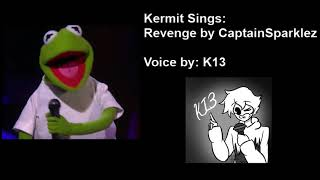 Kermit Sings: Revenge by CaptainSparklez (Voice by K13)