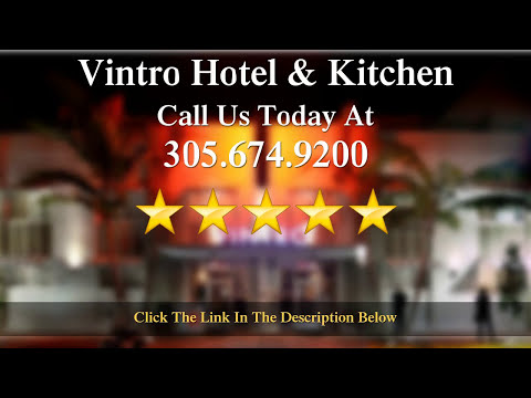 Vintro Hotel & Kitchen Miami Beach          Remarkable           Five Star Review by Scott F.