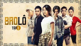 Bao Lô - Tập 1  | Web Drama | Ngân Quỳnh, Lê Giang, Ngọc Thanh Tâm, Quang Trung, Phở Đặc Biệt