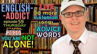LIVE from England / English Addict -59 with MR DUNCAN / Thursday 2nd April 2020 / Learn + Smile
