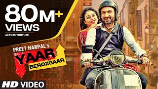 Preet Harpal - Yaar Berozgaar Full Song Video