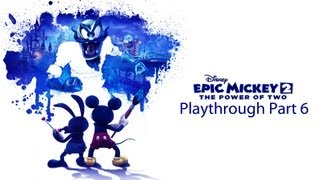 Epic Mickey 2 Playthrough Part 6: Rainbow Caverns