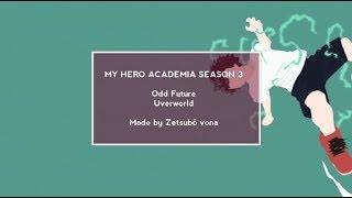 Download lagu My Hero Academia Season 3 Opening 1 [extended] With Lyrics「Odd Future」by UVERworld - Romaji/English.