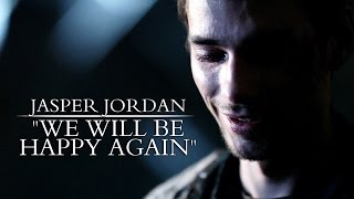 "Jasper Jordan | ""We will be happy again"""