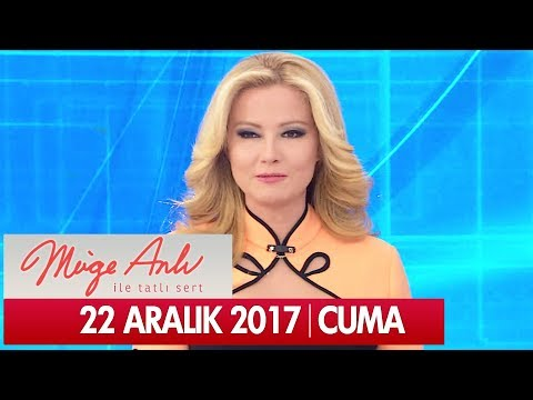 Müge Anlı ile Tatlı Sert 22 Aralık 2017 - Tek Parça