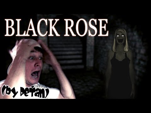 "BLACK ROSE - ""Prvotřídní humcajz"" (by PeŤan) 