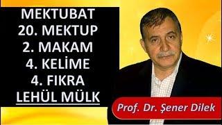 Prof. Dr. Şener Dilek - Mektubat - 20. Mektup - 2. Makam - 4. Kelime - 4. Fıkra - Lehül Mülk