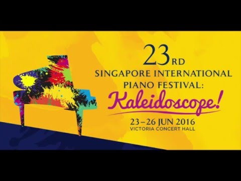 """Kaleidoscope!"" - The 23rd Singapore International Piano Festival 2016"