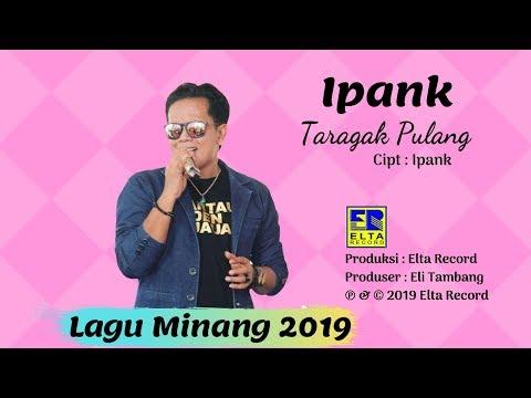 iPANK - TARAGAK PULANG [Official Music Video] Lagu Minang Terbaru 2019