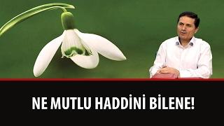 Dr. Ahmet Çolak - Lem'alar - 17. Lem'a - 3. Mesele - Ne Mutlu Haddini Bilene