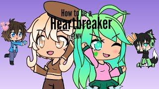 How to be a Heartbreaker - GLMV