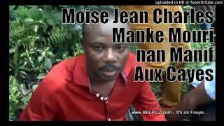 RE: AUDIO: Manifestation, MOISE Jean Charles manke mouri nan manifestation Aux Cayes la, li sauver de Justesse