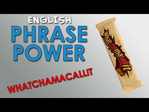 Phrase Power – 1 – Whatchamacallit – How to Sound Like Native English Speakers