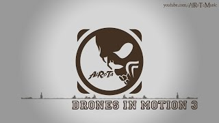 Drones In Motion 3 by Sebastian Forslund - [Metal Rock Music]