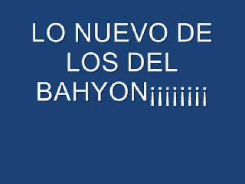 LO NUEVO DE LOS DEL BAHYON   O SOY O FUI