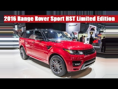 2016 Range Rover Sport HST Limited Edition live photos at 2015 New York International Auto Show !
