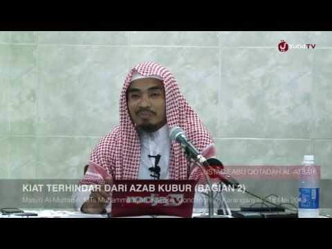 Kajian Islam: Kiat Terhindar dari Azab (Siksa) Kubur (Bagian 2) - Ustadz Abu Qotadah