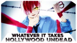 Nightcore - Whatever It Takes (Hollywood Undead)