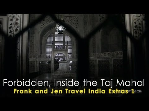 Inside Taj Mahal *Forbidden Video HD* - Frank & Jen Travel India Extras 1