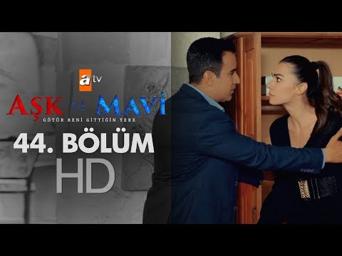 Aşk ve Mavi 44. Bölüm
