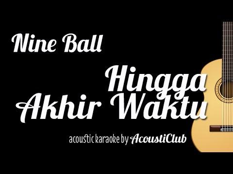 Nineball - Hingga Akhis Waktu (Acoustic Guitar Karaoke)