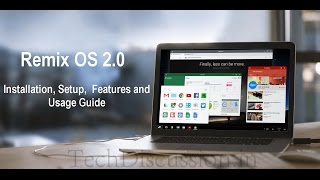 Remix OS 2.0 Setup, Installation and Features Guide