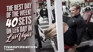 THE BEST DAY OF THE WEEK! 40 SETS ON LEG DAY IN LAS VEGAS-MY PHYSIQUE TRANSFORMATION EP.3