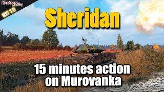 WOT: Sheridan, 15 minutes action on Murovanka WORLD OF TANKS