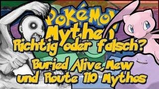 Pokémon Mythen - Richtig oder Falsch? [Teil 8] Buried Alive, Mew und Route 110