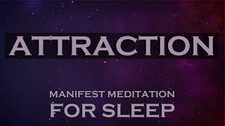 ATTRACTION ~ Manifest Meditation for SLEEP