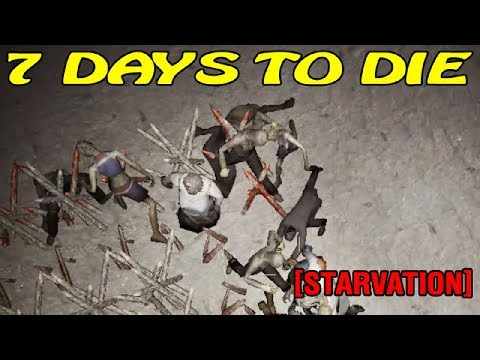 7 Days to Die [ STARVATION ] ► 7 ночь ► Атака зомби