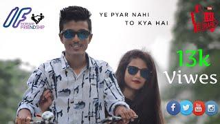 Yeh Pyar Nahi To Kya Hai | Rahul Jain | New Hindi Song 2018 | Increase Friendship