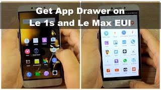 How to Get App Drawer on Le 1s, Le 1s Eco and Le Max EUI