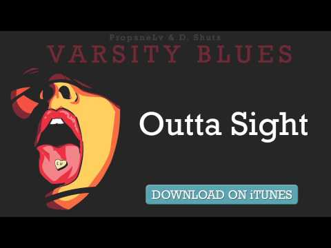 PropaneLv - Outta Sight (prod. by D.Shuts) [Varsity Blues]