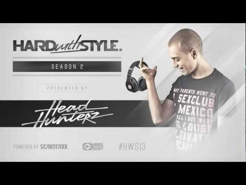 Episode #13 - Headhunterz - Hard With Style