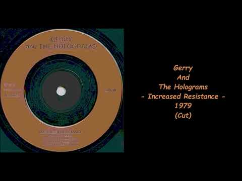 Gerry And The Holograms - Increased Resistance - 1979 (Cut)