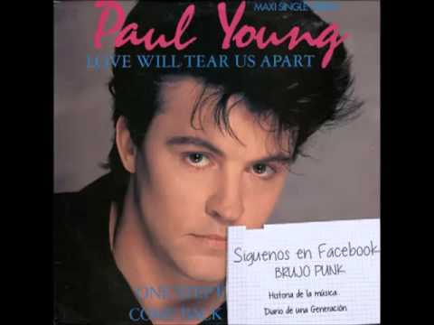 Paul Young - Love Will Tear Us Apart