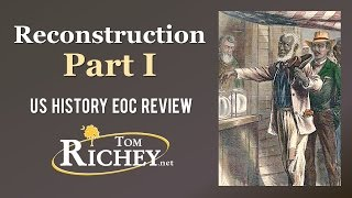 Reconstruction: Part I (US History EOC Review - USHC 3.3)