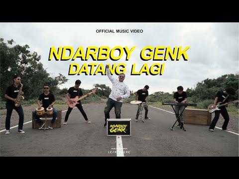 NDARBOY GENK - DATANG LAGI (Official Video Clip)