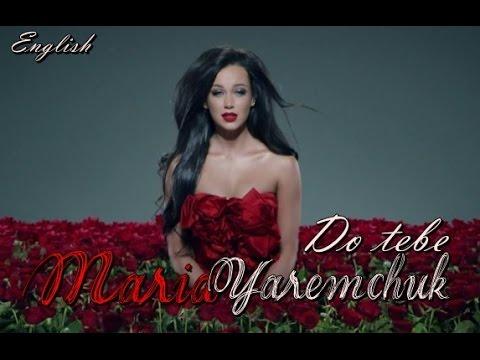 Mariya Yaremchuk - Do Tebe