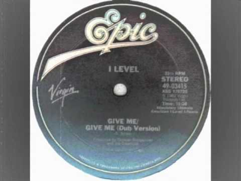 Give me--I Level