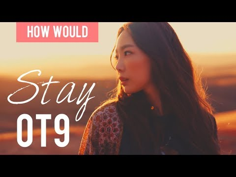 [ HOW WOULD ] SNSD (OT9) - Stay (TAEYEON)