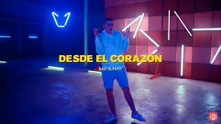 Desde El Corazon - Bad Bunny (Oficial Video)
