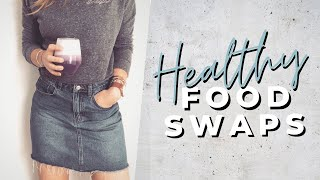 Easy & Heathy Food Swaps - Tips To Eat Within A Calorie Deficit Intuitively