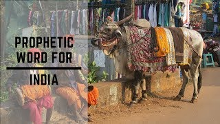 What is God saying to India? | Prophetic word for India 2018