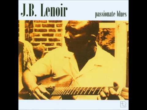 Alabama Blues - JB Lenoir