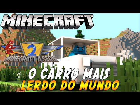 Minecraft A Serie 2 #13 O CARRO MAIS LERDO DO MUNDO!