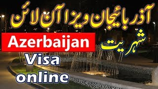 Azerbaijan Visa Online & Azerbaijan Citizenship Information.